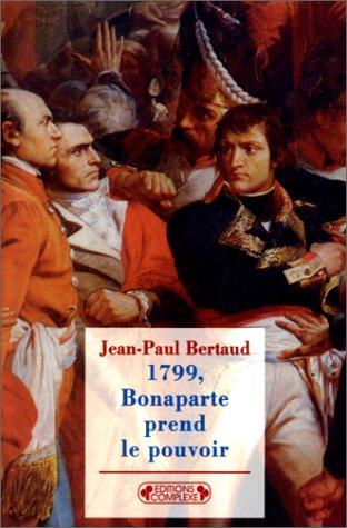 9782870277911: 1799 : Bonaparte prend le pouvoir, nouvelle �dition