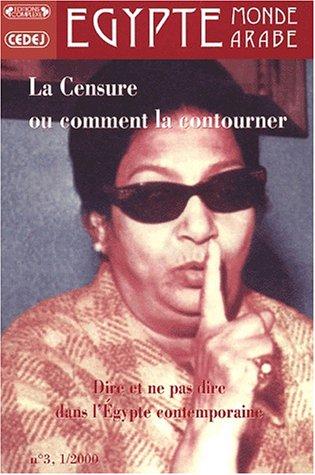 9782870278567: La Censure ou comment la contourner: Dire et ne pas dire dans l'Egypte contemporaine