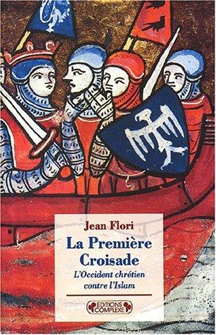 9782870278673: La premi�re croisade. L'Occident chr�tien contre l'Islam