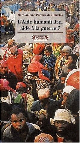 9782870278765: L'Aide humanitaire, aide à la guerre ?