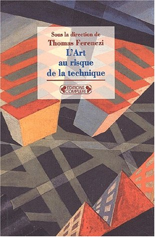 L'art au risque de la technique: Collectif, Ferenczi, Thomas