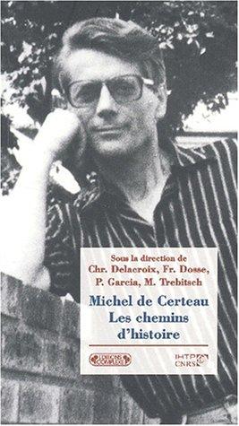 9782870279397: Michel de Certeau, chemins d'histoire