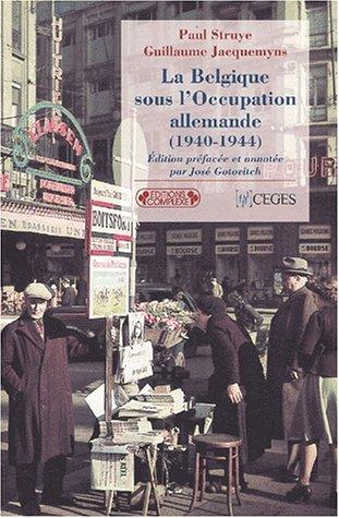 9782870279403: La Belgique sous l'occupation allemande (1940-1944)