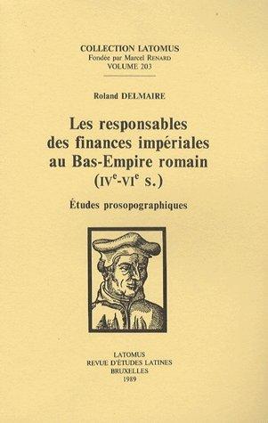 9782870311431: Les responsables des finances imp�riales au Bas-Empire romain (IVe-VIe s). : Etudes prosographiques