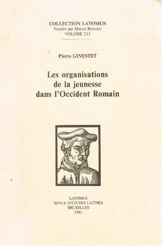 9782870311530: Les Organisations De La Jeunesse Dans L'occident Romain
