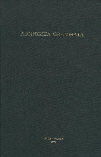 9782870371664: Phoinikeia Grammata. Lire et ecrire en Mediterranee Actes du Colloque de Liege, 15-18 novembre 1989 (Collection d'Etudes Classiques)