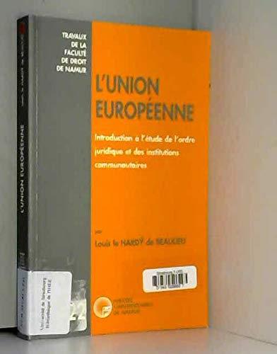 9782870372616: L'Union europ�enne : Introduction � l'�tude de l'ordre juridique et des institutions communautaires