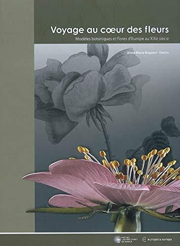 9782870375655: Voyage au coeur des fleurs : Modèles botaniques et flores d'Europe au XIXe siècle