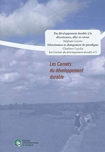 9782870376317: Les Carnets du développement durable, N° 1 : Du développement durable à la décroissance, aller et retour ; Décroissance et changement de paradigme