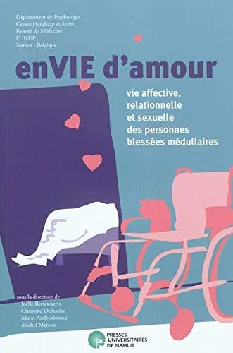 9782870376997: EnVIE d'amour : Vie affective, relationnelle et sexuelle des personnes blessées médullaires