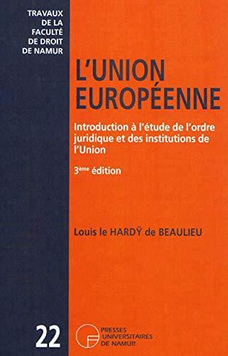 9782870377222: L'Union européenne : Introduction à l'étude de l'ordre juridique et des institutions de l'Union