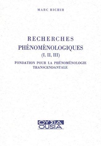 9782870600047: Recherches ph�nom�nologiques, tomes I, II et III. Fondation pour la ph�nom�nologie transcendantale