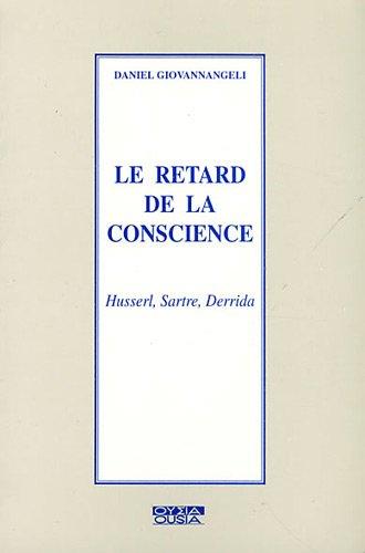 9782870600856: Le retard de la conscience : Husserl, Sartre, Derrida