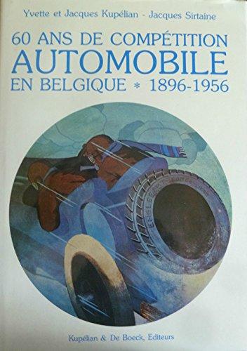 SOIXANTE ANS DE COMPÉTITION AUTOMOBILE EN BELGIQUE: KUPELIAN, YVETTE; KUPELIAN,