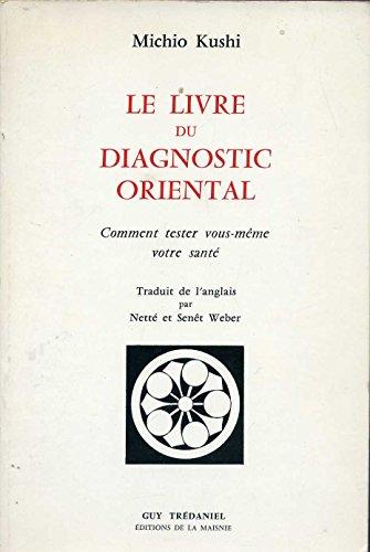 9782870830079: Le Livre du diagnostic oriental : Comment tester vous-même votre santé