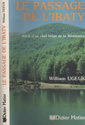 9782870885253: Le passage de l'Iraty : Recit d'un chef belge de la resistance