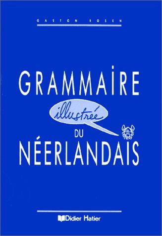 9782870886144: GRAMMAIRE ILLUSTREE DU NEERLANDAIS