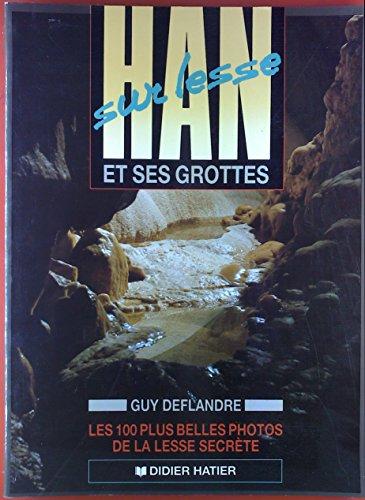 9782870886434: Han Sur Lesse Et Ses Grottes