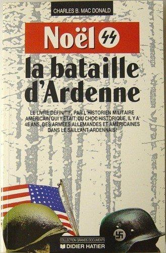 9782870886649: Noël 44 La Bataille d' Ardenne