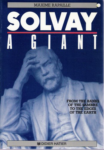 9782870887011: Solvay a Giant: From the Banks of the Sambre to the Edges of the Earth