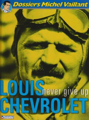 Louis Chevrolet : Never give up: Pierre Van Vliet;