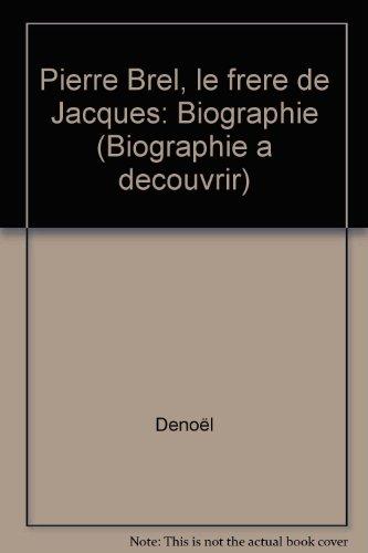 9782871060796: PIERRE BREL LE FRERE DE JACQUES