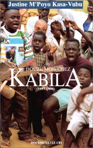 DOUZE MOIS CHEZ KABILA (1997-1998): Justine M'poyo Kasa-Vubu
