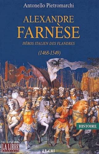 9782871062974: Alexandre Farnèse. : Héros italien des Flandres (1468-1549)