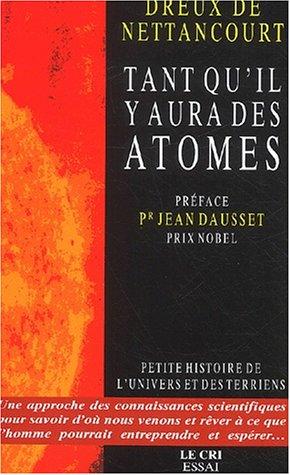 9782871063100: Tant qu'il y aura des Atomes. Petite histoire de l'Univers et des Terriens