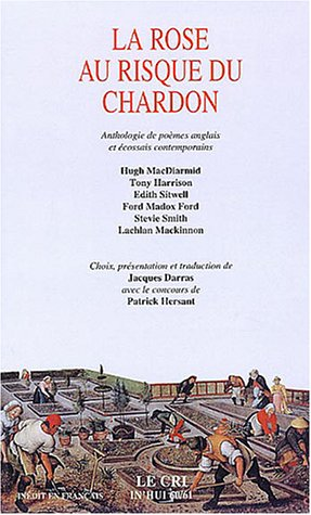 9782871063193: La rose au risque du chardon : Anthologie de po�mes anglais et �cossais contemporains