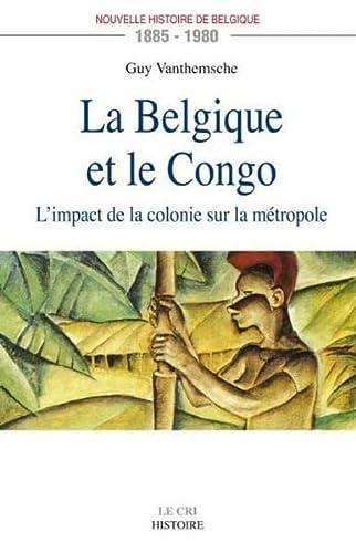 9782871065470: La Belgique et le Congo