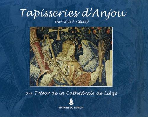 9782871142034: Tapisseries d'Anjou (XVe-XVIIIe siècle) au trésor de la cathédrale de Liège