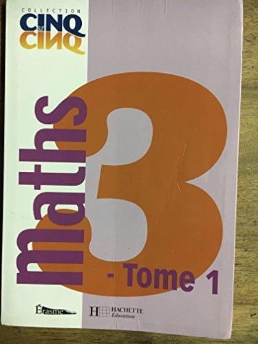 9782871279464: Cinq Sur Cinq Maths Troisième - Tome 1