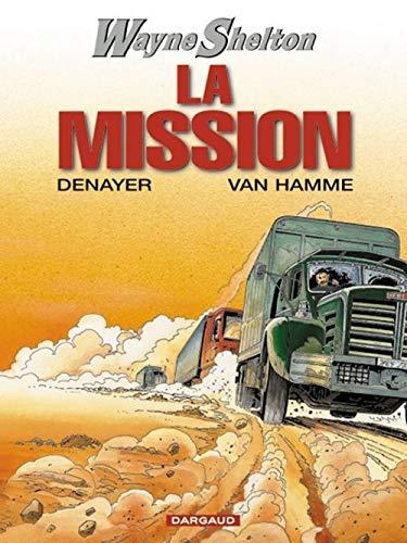9782871293477: Wayne Shelton, tome 1 : La Mission