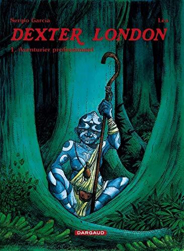 9782871293514: Dexter London, tome 1 : Aventurier professionnel