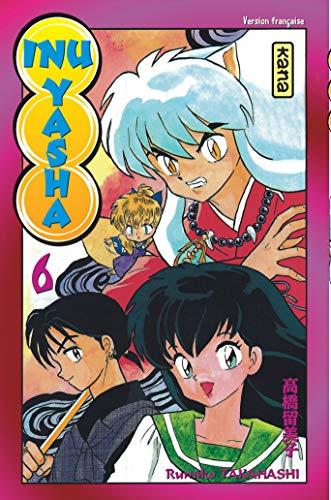 Inu-Yasha, tome 6: Takahashi, Rumiko
