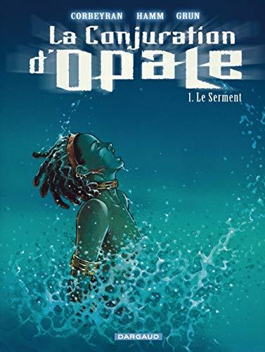 9782871297444: La Conjuration d'Opale, Tome 1 : Le Serment