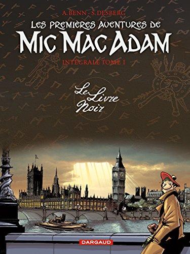 9782871297482: Les premi�res aventures de Mic Mac Adam - Int�grale - tome 1 - Le Livre Noir