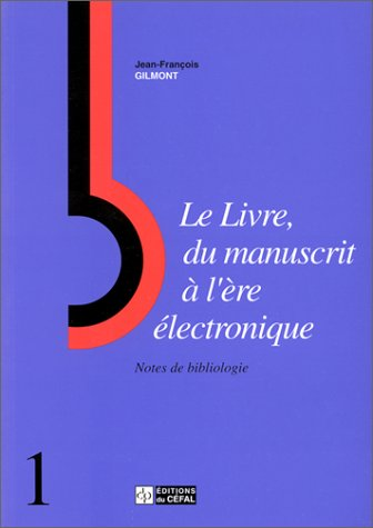 9782871300564: LIVRE, MANUSCRIT A L'ERE ELECTRONIQUE : NOTES DE BIBLIOLOGIE