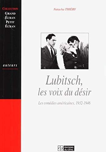 9782871300847: Lubitsch, les voix du d�sir : Les com�dies am�ricaines, 1932-1946