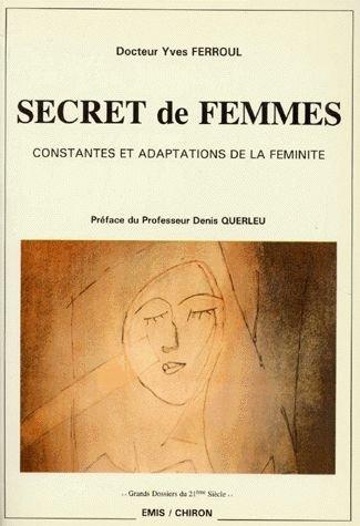 9782871330103: Secret de femmes: Constantes et adaptations de la feminite (Grands dossiers du 21e siecle) (French Edition)
