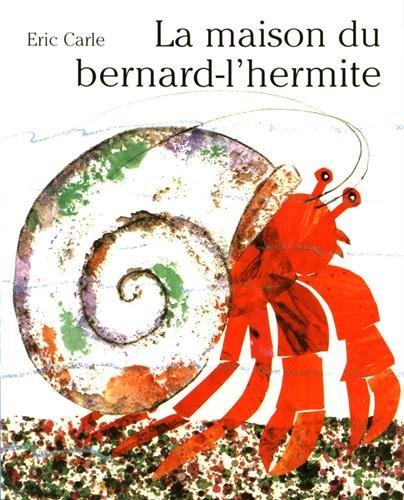 9782871421252: Eric Carle - French: LA Maison Du Bernard L'Hermite