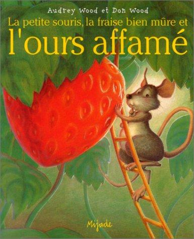 La Petite Souris, la fraise bien m?re: Wood, Don, Wood,