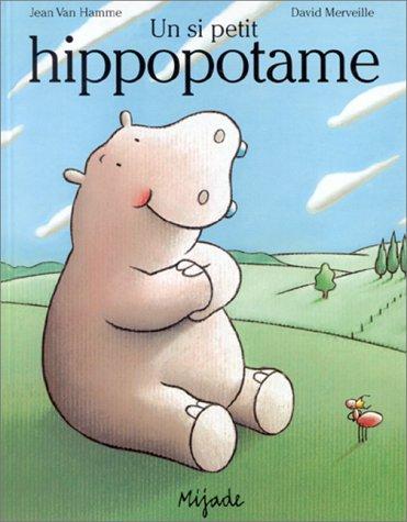 9782871421627: Un si petit hippopotame
