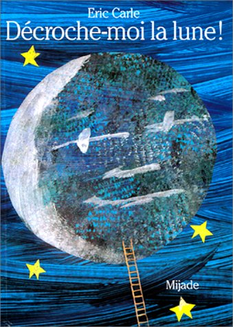 9782871421719: Eric Carle - French: Decroche Moi LA Lune (French Edition)