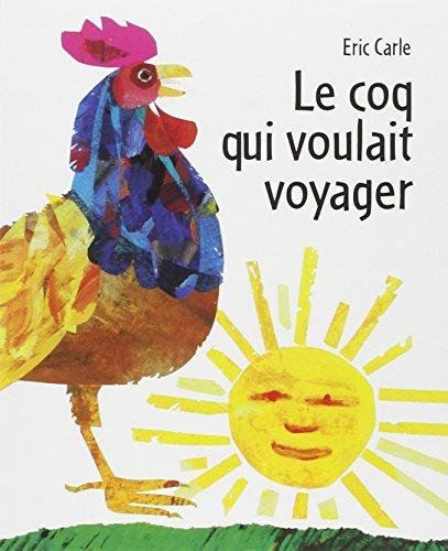 9782871421887: Le Coq qui voulait voyager (French Edition)