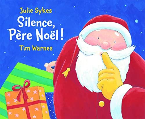 Silence, père Noel!: Julie Sykes