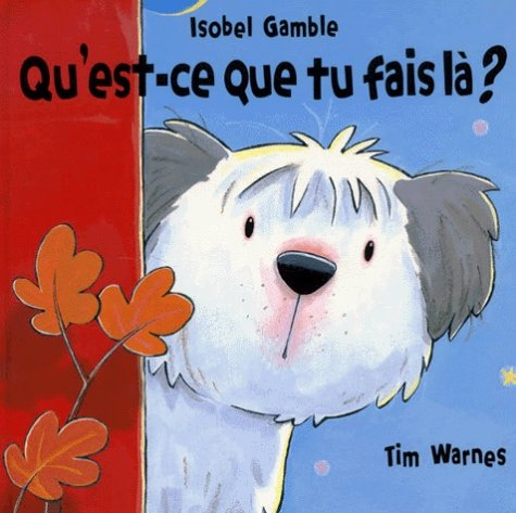 9782871422730: Qu'est-ce que tu fais là? (French Edition)
