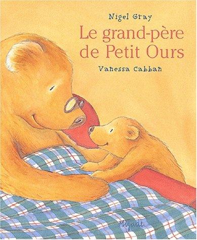 Le grand-père de Petit Ours (2871422796) by Gray, Nigel; Cabban, Vanessa