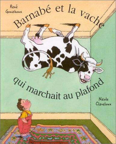 9782871423249: Barnabé et la vache qui marchait au plafond